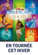 Disney sur Glace Galaxie Amnéville Places Offertes 57360 Amnéville du 08-01-2019 à 19:30 au 09-01-2019 à 20:00