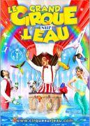 Le Grand Cirque sur l'Eau à Nancy 54500 Vandoeuvre-lès-Nancy du 14-02-2019 à 14:30 au 17-02-2019 à 19:00