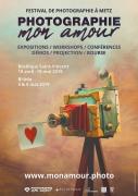 Expositions Photographie Mon Amour à Metz 57000 Metz du 19-04-2019 à 14:00 au 19-05-2019 à 18:00