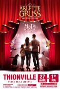 Cirque Arlette Gruss Thionville l'Etoile en Héritage 57100 Thionville du 27-04-2019 à 20:00 au 01-05-2019 à 17:00
