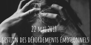 Atelier Gestion Débordements Emotionnels à Norroy-le-Veneur 57140 Norroy-le-Veneur 22-05-2019 à 19:30
