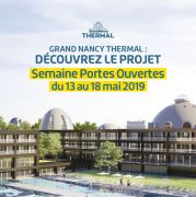 Grand Nancy Thermal Semaine Portes Ouvertes 54000 Nancy du 13-05-2019 à 14:00 au 18-05-2019 à 18:00