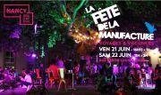 Fête de la Manufacture à Nancy 54014 Nancy du 21-06-2019 à 18:00 au 22-06-2019 à 23:59