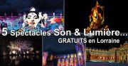Les Sons et Lumière Été 2019 en Lorraine Lorraine du 15-06-2019 à 22:00 au 21-09-2019 à 22:00