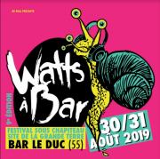 Festival Watts à Bar à Bar-Le-Duc 55000 Bar-le-Duc du 30-08-2019 à 18:00 au 31-08-2019 à 23:59