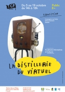 Exposition La Distillerie du Virtuel TGP Frouard 54390 Frouard du 05-10-2019 à 14:00 au 19-10-2019 à 17:00