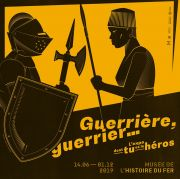 Exposition Guerriers Musée de l'Histoire du Fer Jarville 54140 Jarville-la-Malgrange du 06-06-2019 à 09:00 au 01-12-2019 à 18:00