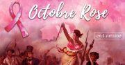 Octobre Rose en Lorraine Meurthe-et-Moselle, Meuse, Moselle, Vosges du 01-10-2019 à 10:00 au 31-10-2019 à 18:00