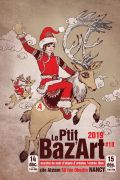 Le P'tit Baz'art Marché de Noël Artistes à Nancy 54000 Nancy du 14-12-2019 à 14:00 au 15-12-2019 à 20:00