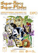 Exposition Super-Héros Super-Plantes Jardin Botanique Nancy 54600 Villers-lès-Nancy du 30-11-2019 à 09:30 au 22-03-2020 à 16:45