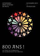 800 Ans Cathédrale de Metz 57000 Metz du 07-12-2019 à 10:00 au 28-02-2021 à 18:00