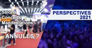 Perspectives 2021 Annulations et Innovations Meurthe-et-Moselle, Vosges, Meuse, Moselle du 01-01-2021 à 10:00 au 15-04-2021 à 20:00