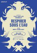 Conférence en ligne Respirer sous l'Eau Musée Aquarium Nancy 54000 Nancy du 19-05-2021 à 18:30 au 19-05-2021 à 19:30