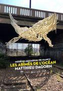 Exposition les Abîmés de l'Océan Museum Aquarium Nancy