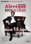 Spectacle Christophe Alévêque à Liverdun 54460 Liverdun du 15-06-2021 à 20:00 au 15-06-2021 à 22:00