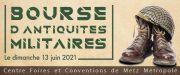 Bourse Antiquités Militaires Metz 57000 Metz du 13-06-2021 à 09:00 au 13-06-2021 à 17:00