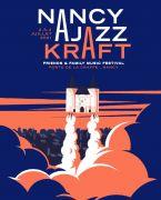 Nancy Jazz Kraft 54000 Nancy du 02-07-2021 à 17:00 au 04-07-2021 à 18:00