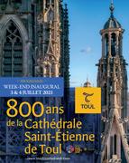 Week-End Inaugural 800 Ans Cathédrale de Toul 54200 Toul du 03-07-2021 à 10:00 au 04-07-2021 à 22:00
