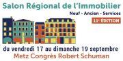 Salon Régional de l'Immobilier Metz Congrès Robert Schuman 57000 Metz du 17-09-2021 à 14:00 au 19-09-2021 à 17:00