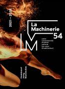 Saison 2021-22 La Machinerie 54 à Homécourt 54310 Homécourt du 16-09-2021 à 10:00 au 12-06-2022 à 20:00