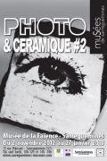 Photo et Céramique #2 Musée de la Faïence à Sarreguemines 57200 Sarreguemines du 02-11-2012 à 08:00 au 27-01-2013 à 16:00